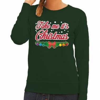 Foute kerstkersttrui groen take me its christmas voor dames