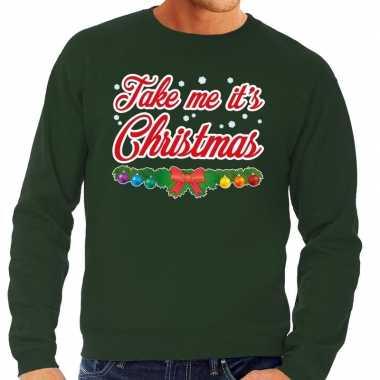 Foute kerstkersttrui groen take me its christmas voor heren