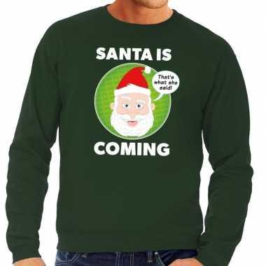 Foute kerstkersttrui santa is coming groen voor heren